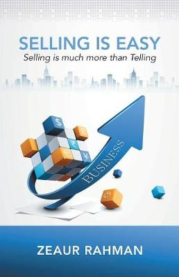 Selling Is Easy: Selling Is Much More Than Telling (Paperback)