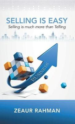Selling Is Easy: Selling Is Much More Than Telling (Hardback)