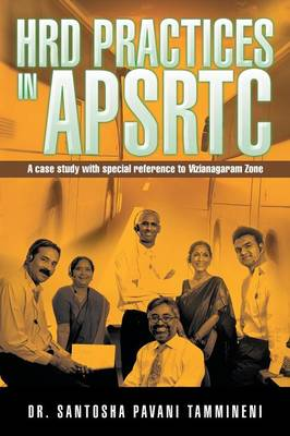 Hrd Practices in Apsrtc: A Case Study with Special Reference to Vizianagaram Zone (Paperback)