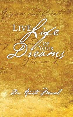 Live Life of Your Dreams (Paperback)