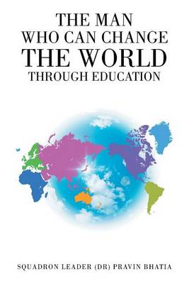 The Man Who Can Change the World Through Education (Paperback)