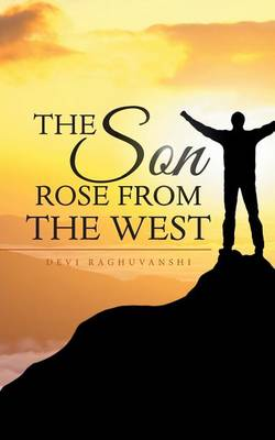 The Son Rose from the West (Paperback)