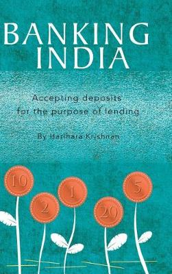 Banking India: Accepting Deposits for the Purpose of Lending (Hardback)