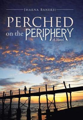Perched on the Periphery (Hardback)