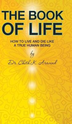 The Book of Life: How to Live and Die Like a True Human Being (Hardback)