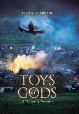 Toys of Gods: A Trilogy of Novellas (Hardback)