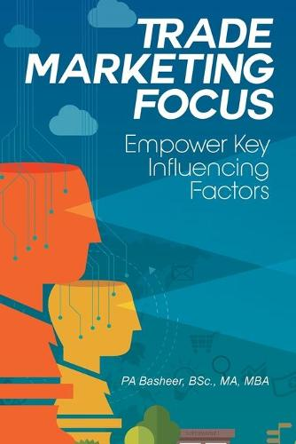 Trade Marketing Focus: Empower Key Influencing Factors (Paperback)