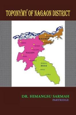 Toponymy of Nagaon District (Paperback)