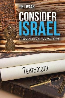 Consider Israel: Covenants in History (Paperback)