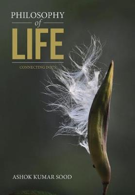 Philosophy of Life: Connecting Dots (Hardback)
