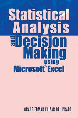 Statistical Analysis and Decision Making Using Microsoft Excel (Paperback)