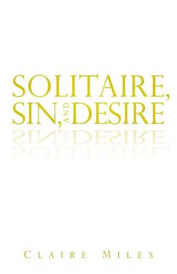 Solitaire, Sin, and Desire (Paperback)