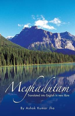 Meghadutam: Translated Into English in Vers Libre (Paperback)