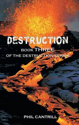 Destruction: Book Three of the Destruction Series (Hardback)