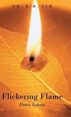 Flickering Flame: Poetic Echoes (Hardback)