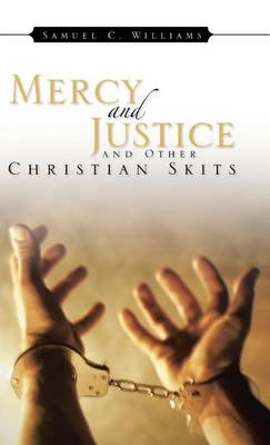 Mercy and Justice and Other Christian Skits (Hardback)
