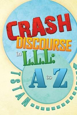 Crash Discourse in L.L.L: A to Z (Paperback)