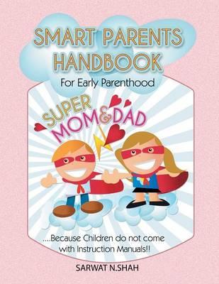 Smart Parents Handbook for Early Parenthood: Super Mom & Dad (Paperback)