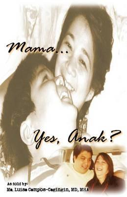 Mama... Yes, Anak? (Paperback)