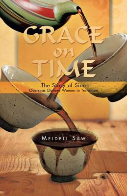 Grace on Time: The Story of Sian - Overseas Chinese Women in Transition (Paperback)