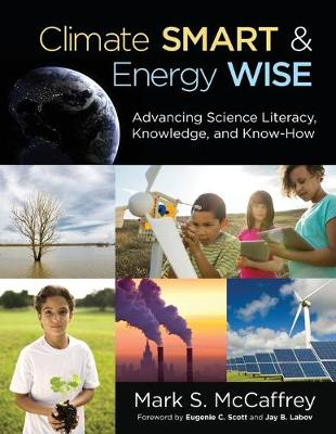 Climate Smart & Energy Wise: Advancing Science Literacy, Knowledge, and Know-How (Paperback)