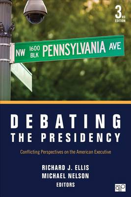 Debating the Presidency: Conflicting Perspectives on the American Executive (Paperback)