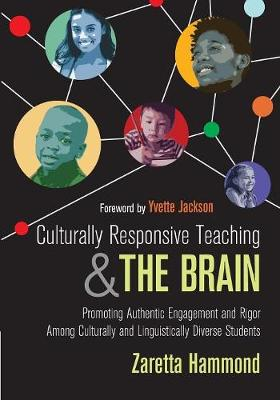 Culturally Responsive Teaching and The Brain: Promoting Authentic Engagement and Rigor Among Culturally and Linguistically Diverse Students (Paperback)