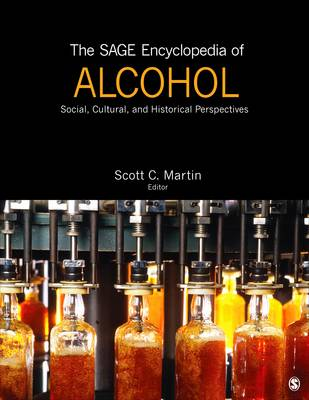 The SAGE Encyclopedia of Alcohol: Social, Cultural, and Historical Perspectives (Hardback)
