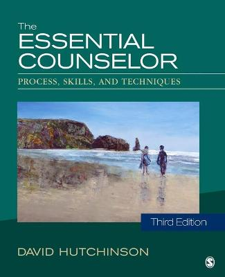 The Essential Counselor: Process, Skills, and Techniques (Paperback)
