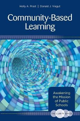The Clarity Series: Community-Based Learning: Awakening the Mission of Public Schools (Paperback)