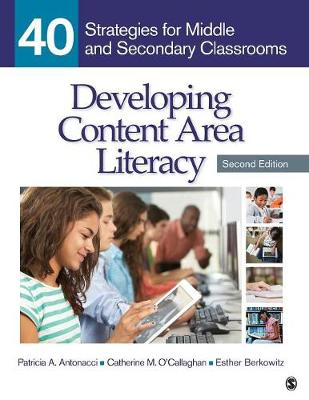 Developing Content Area Literacy: 40 Strategies for Middle and Secondary Classrooms (Paperback)