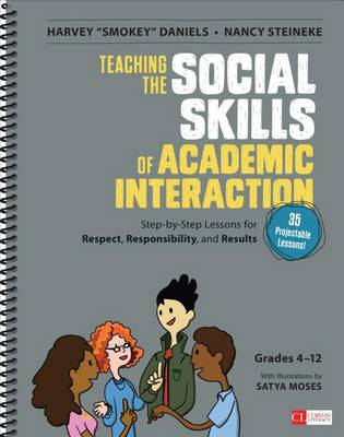 Teaching the Social Skills of Academic Interaction, Grades 4-12: Step-by-Step Lessons for Respect, Responsibility, and Results - Corwin Literacy (Spiral bound)