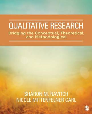 Qualitative Research: Bridging the Conceptual, Theoretical, and Methodological (Paperback)