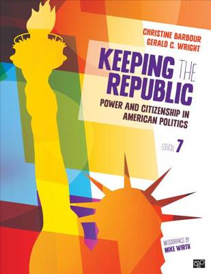 Keeping the Republic: Power and Citizenship in American Politics (Hardback)