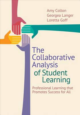 The Collaborative Analysis of Student Learning: Professional Learning that Promotes Success for All (Paperback)