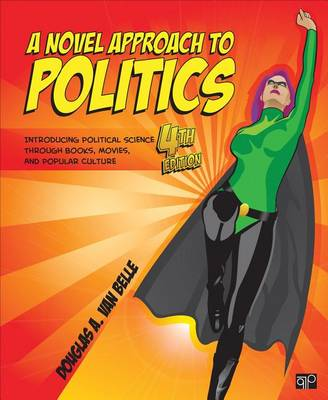 A Novel Approach to Politics: Introducing Political Science through Books, Movies, and Popular Culture (Paperback)