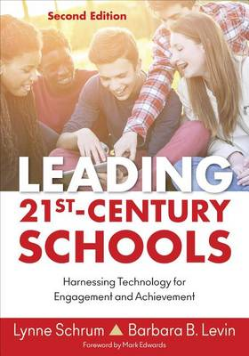 Leading 21st Century Schools: Harnessing Technology for Engagement and Achievement (Paperback)