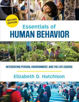Essentials of Human Behavior: Integrating Person, Environment, and the Life Course (Paperback)