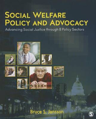 Social Welfare Policy and Advocacy: Advancing Social Justice through 8 Policy Sectors (Paperback)