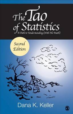 The Tao of Statistics: A Path to Understanding (With No Math) (Paperback)