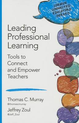 Leading Professional Learning: Tools to Connect and Empower Teachers - Corwin Connected Educators Series (Paperback)
