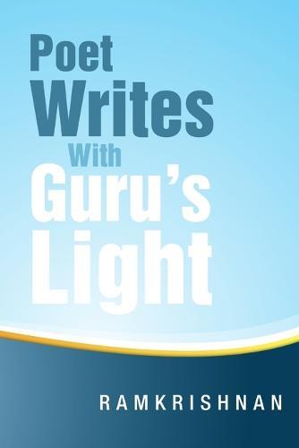 Poet Writes with Guru's Light (Paperback)
