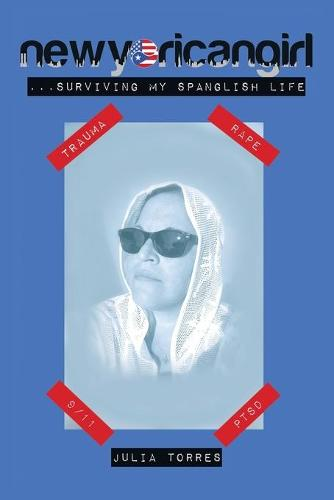 Newyoricangirl: ...Surviving My Spanglish Life (Paperback)