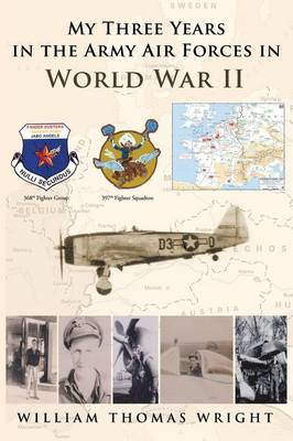 My Three Years in the Army Air Forces in World War II (Paperback)