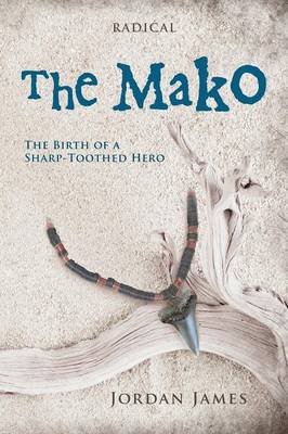 The Mako: The Birth of a Sharp-Toothed Hero (Paperback)