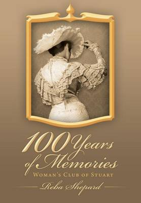 100 Years of Memories: Woman's Club of Stuart (Hardback)