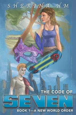The Code of Seven: Book 1-A New World Order (Paperback)