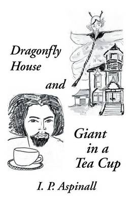 Dragonfly House and Giant in a Tea Cup (Paperback)