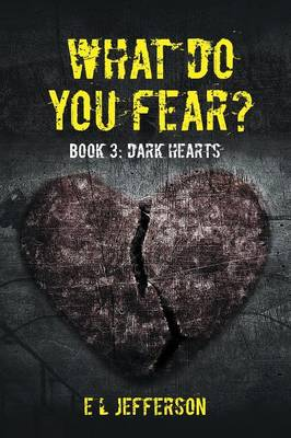 What Do You Fear? Book 3: Dark Hearts (Paperback)