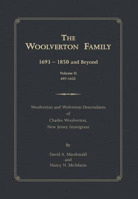 The Woolverton Family: 1693 - 1850 and Beyond, Volume II (Hardback)